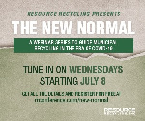 The New Normal: A Free Webinar Series to Guide Municipal Recycling in the Era of COVID-19